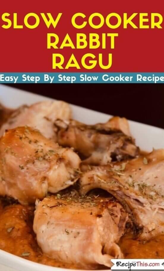 Slow Cooker Rabbit Ragu slow cooker recipe