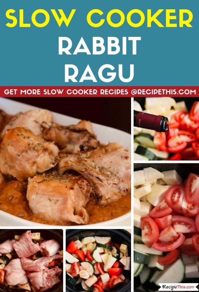 Slow Cooker Rabbit Ragu step by step