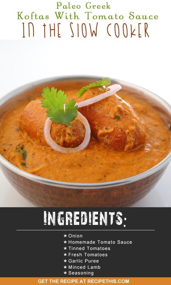 Slow Cooker Recipes | Paleo Greek Koftas With Tomato Sauce In The Slow Cooker recipe from RecipeThis.com