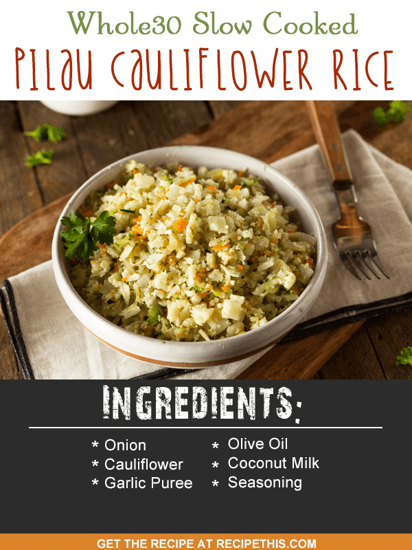 Slow Cooker Recipes | Whole30 slow cooked pilau cauliflower rice recipe from RecipeThis.com