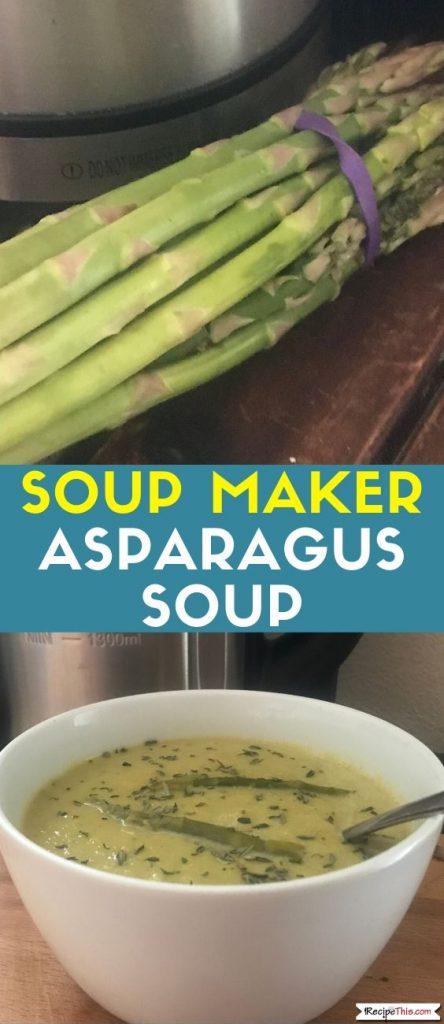 Soup Maker Asparagus Soup recipe
