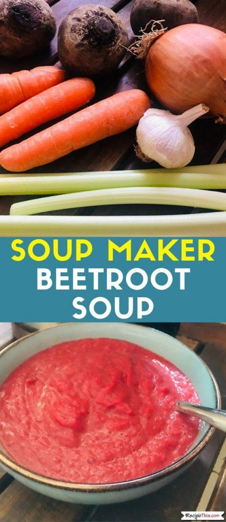 Soup Maker Beetroot Soup recipe