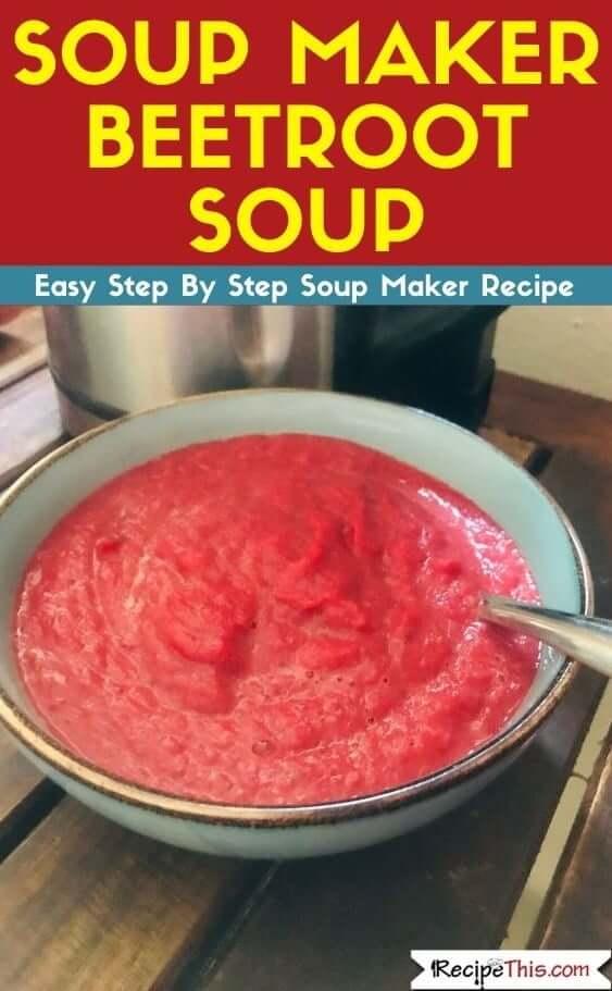 Soup Maker Beetroot Soup