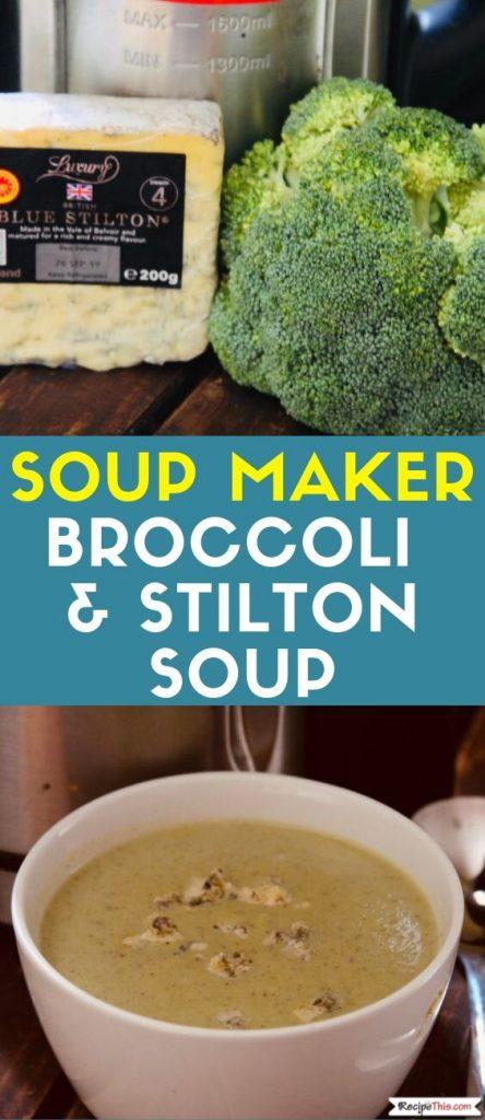 Soup Maker Broccoli & Stilton Soup recipe