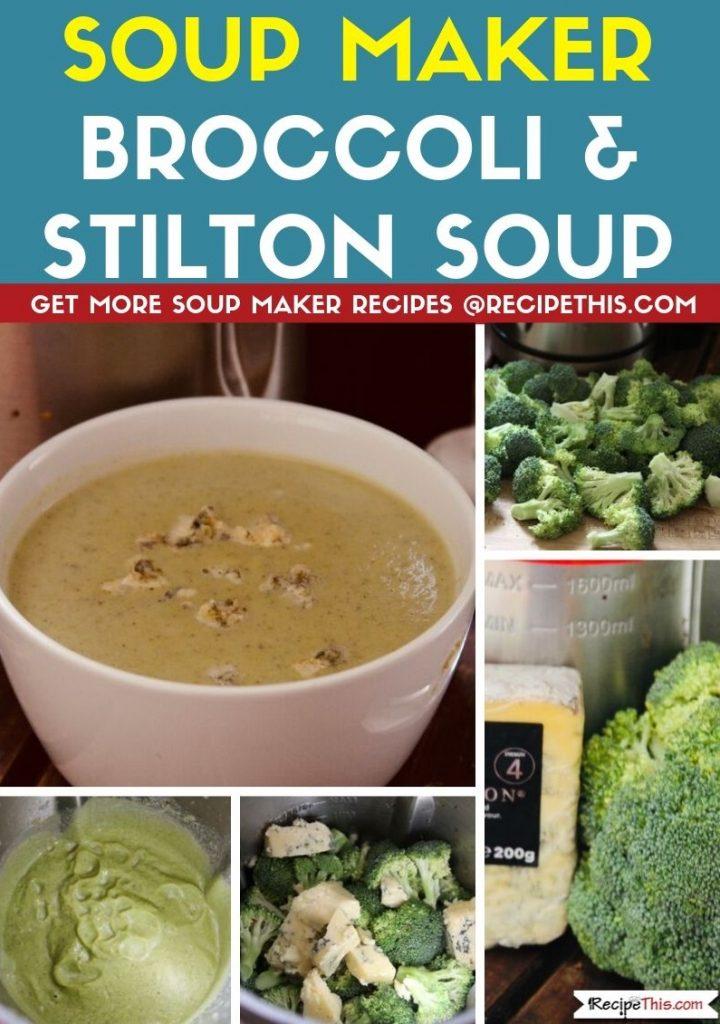 Soup Maker Broccoli & Stilton Soup step by step