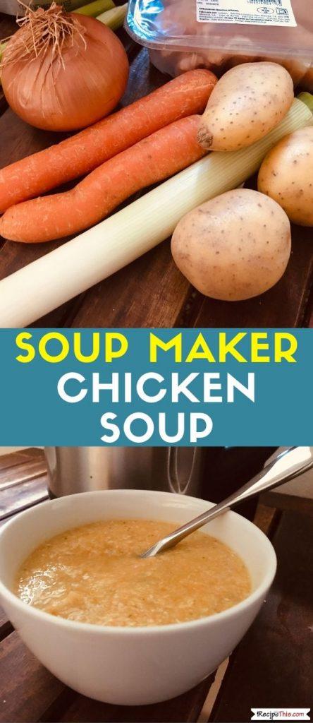Soup Maker Chicken Soup Recipe