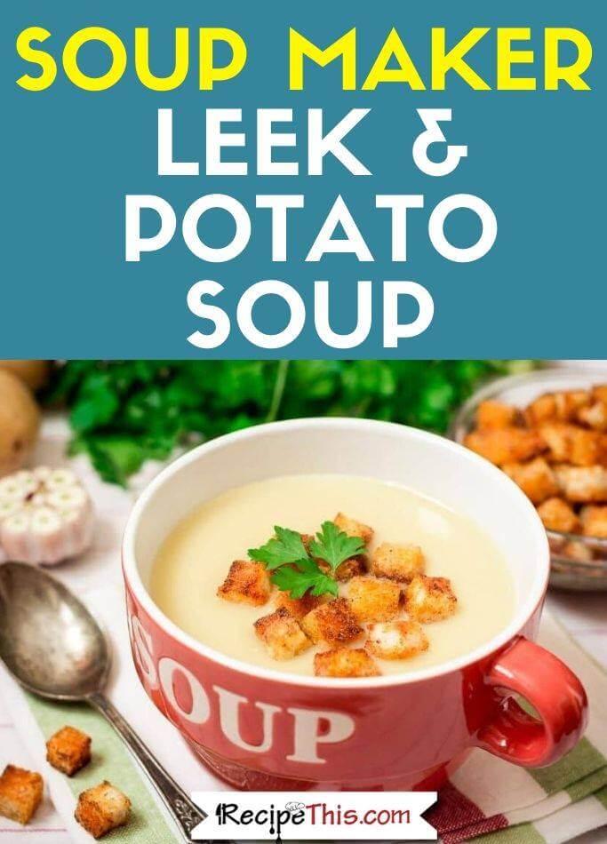 Soup Maker Leek & Potato Soup easy recipe