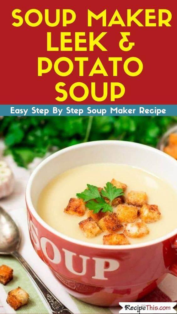 Soup Maker Leek & Potato Soup