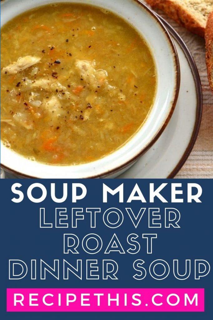 Soup Maker Leftover Roast Dinner Soup at recipethis.com
