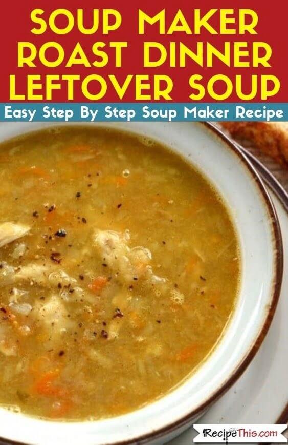 Soup Maker Leftover Roast Dinner Soup