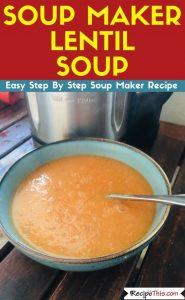 Soup Maker Lentil Soup soup maker recipe