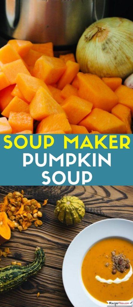 Soup Maker Pumpkin Soup recipe