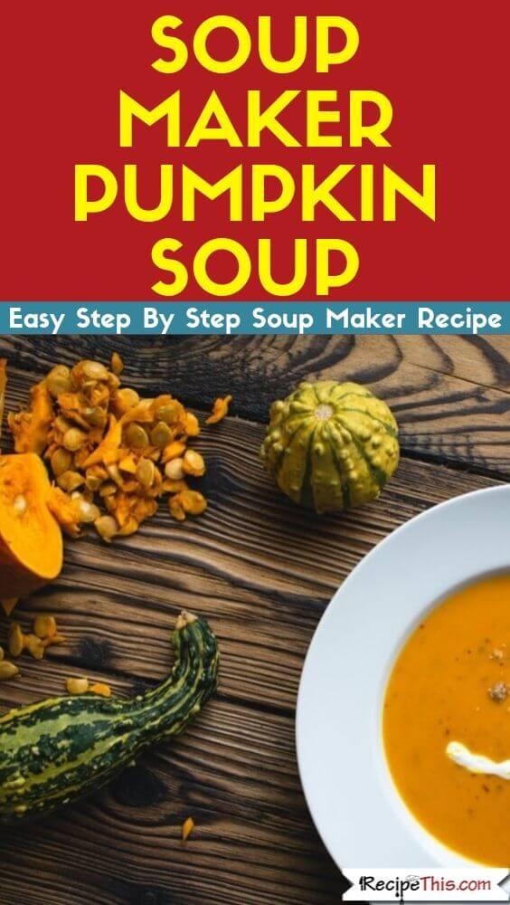 Soup Maker Pumpkin Soup soup maker recipe