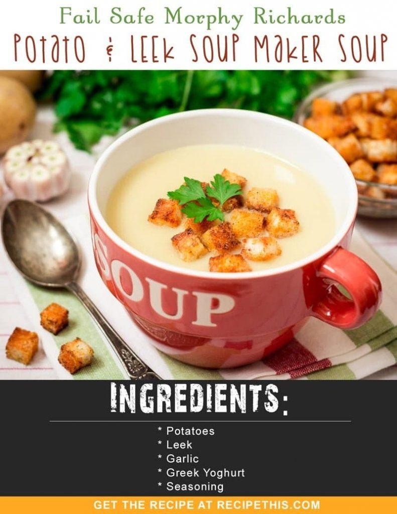 Soup Maker | Fail Safe Morphy Richards Potato & Leek Soup Maker Soup recipe from RecipeThis.com