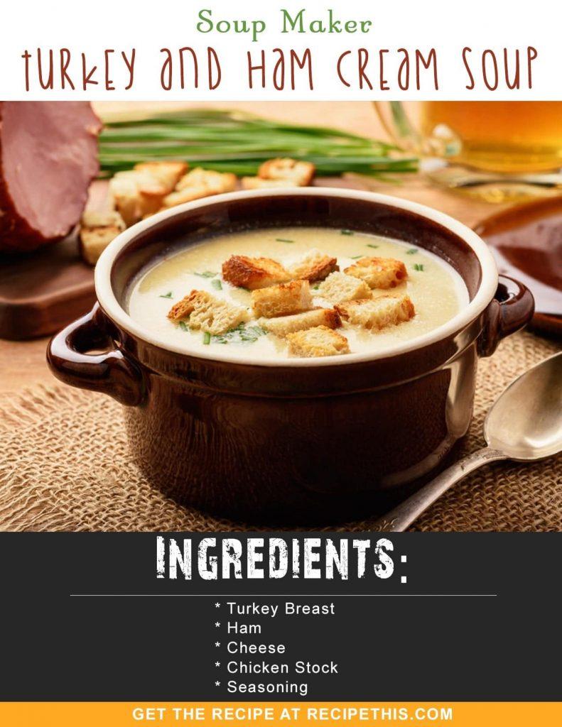 Soup Maker Recipes | Soup Maker Turkey & Ham Cream Soup recipe from RecipeThis.com