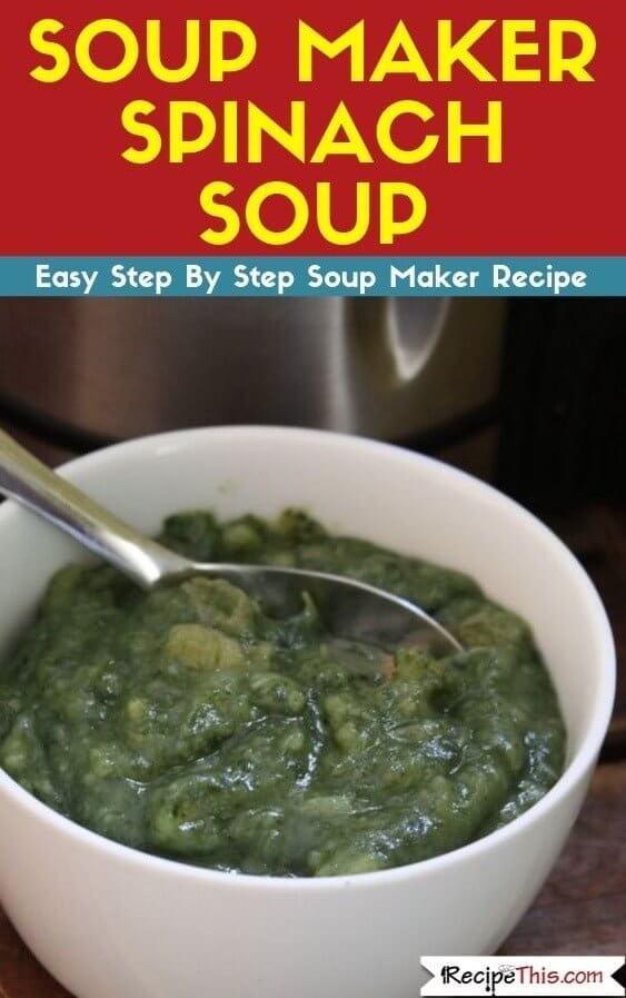 Soup Maker Spinach Soup recipe