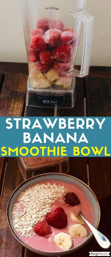 Strawberry Banana Smoothie Bowl Recipe