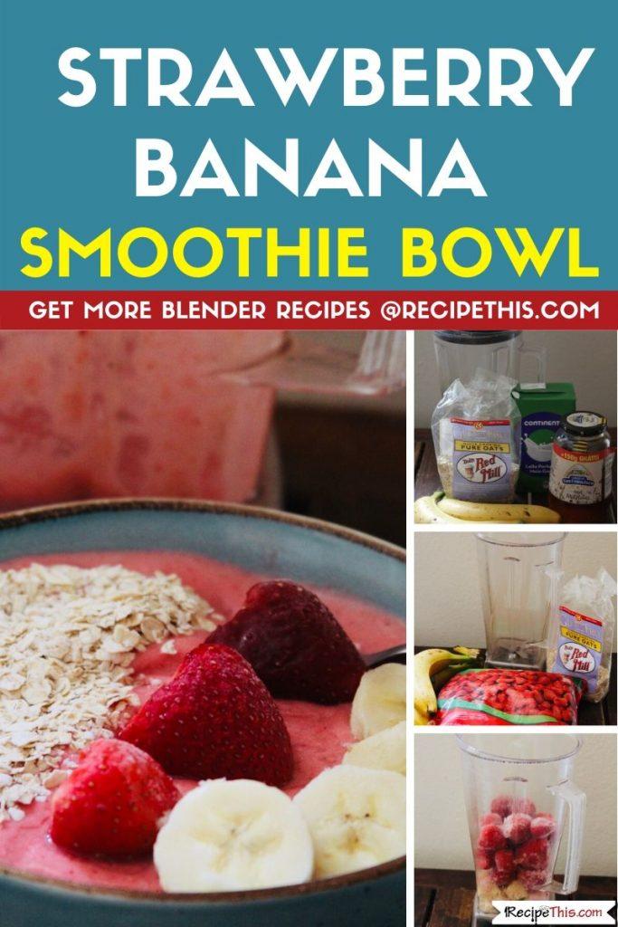 Strawberry Banana Smoothie Bowl step by step