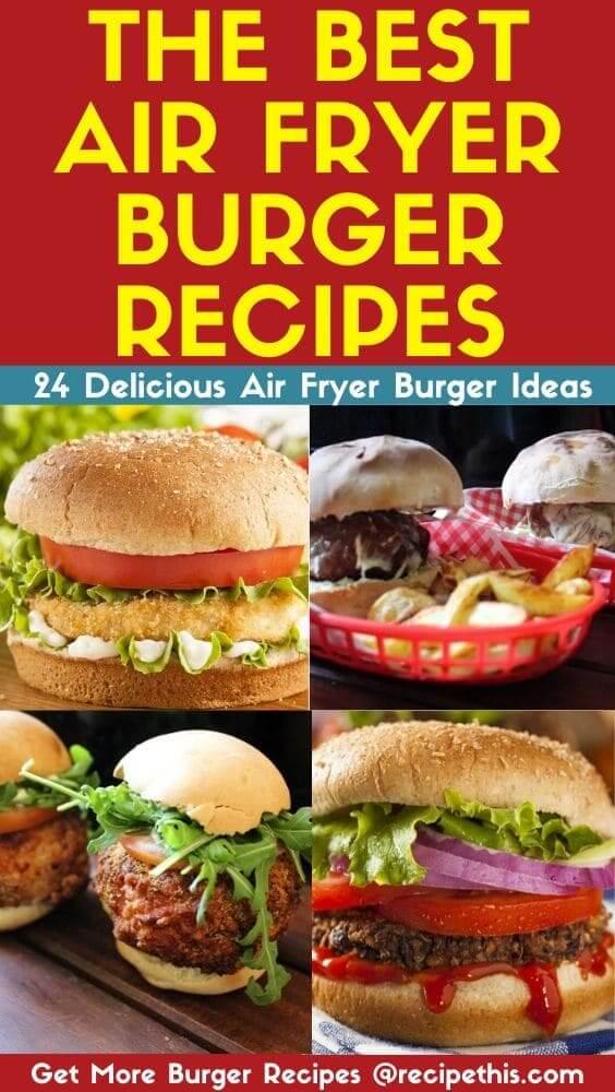 The Best Air Fryer Burger Recipes at recipethis.com