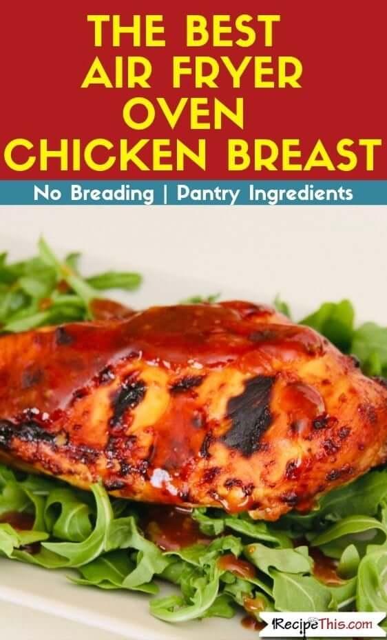 The Best Air Fryer Oven Chicken Breast