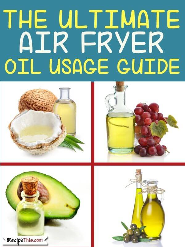The Ultimate Air Fryer Oil Usage Guide