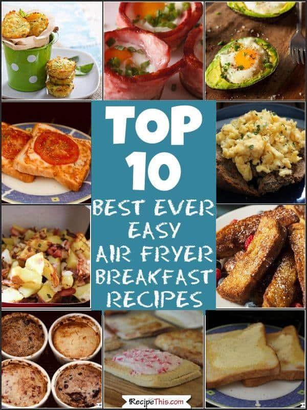 Top 10 Best Ever Easy Air Fryer Breakfast Recipes