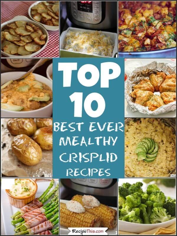 Top 10 Best Ever Mealthy Crisplid recipes at recipethis.com