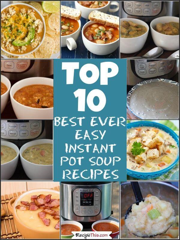 Top 10 best ever easy instant pot soup recipes