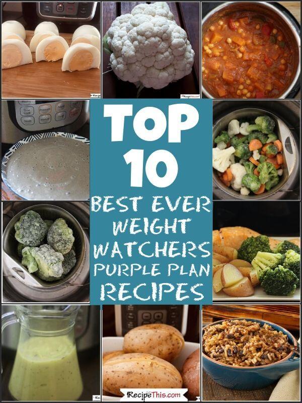 Top 10 best ever weight watchers purple plan instant pot recipes