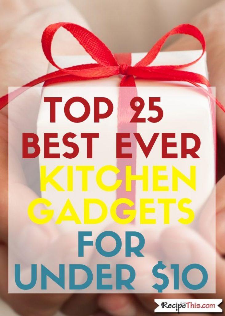 Top 25 Kitchen Gadgets for under $10