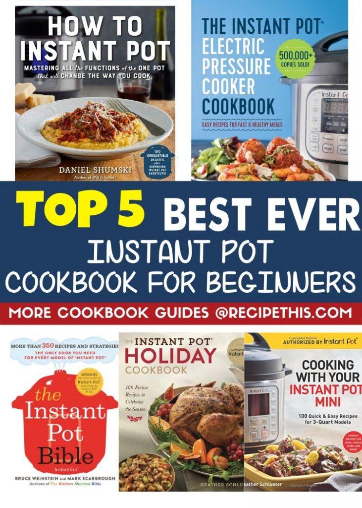 Top 5 best ever instant pot cookbooks for beginners