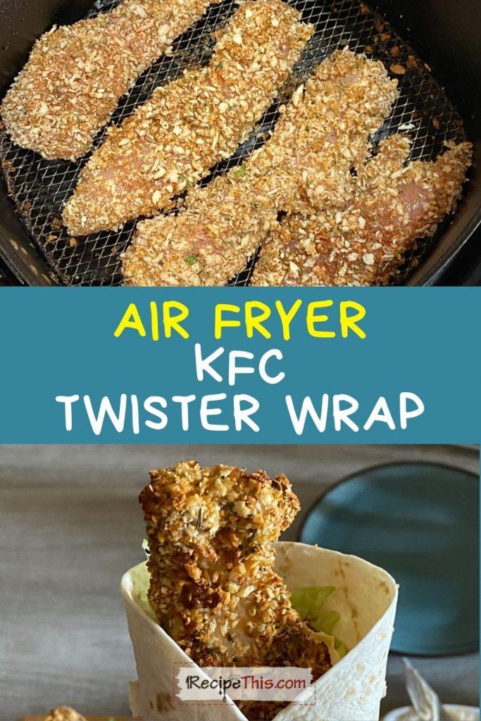 air fryer KFC twister wrap at recipethis.com