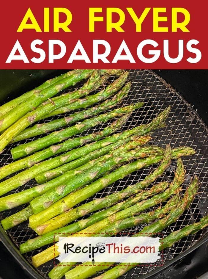 air fryer asparagus at recipethis.com
