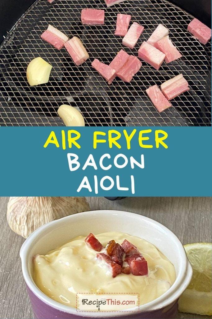 air fryer bacon aioli recipe