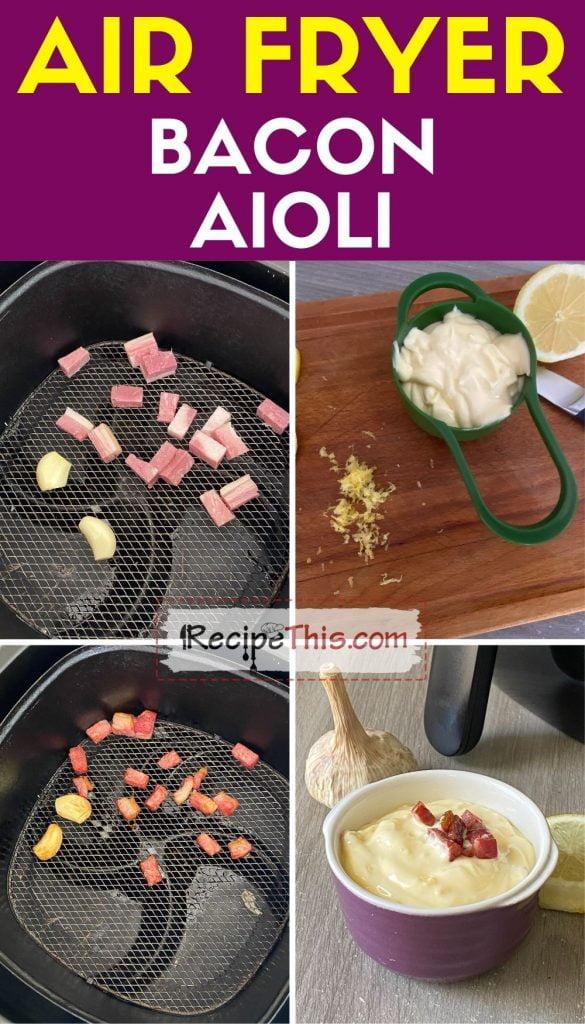 air fryer bacon aioli step by step
