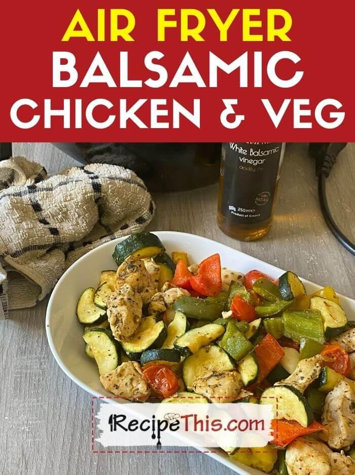 air fryer balsamic chicken and veg