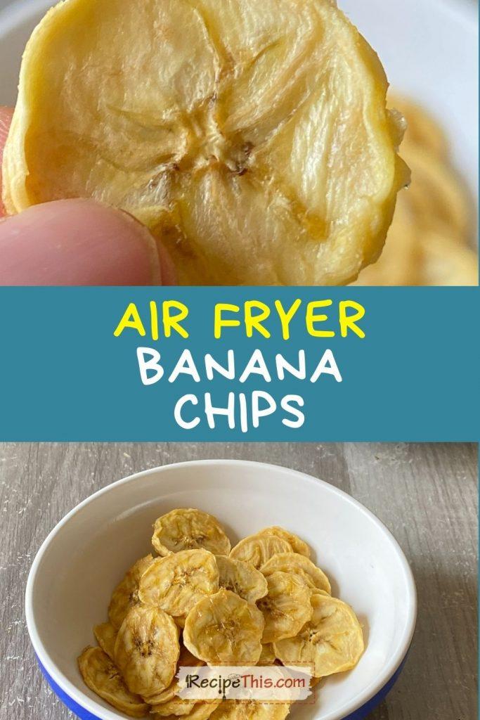air fryer banana chips recipe