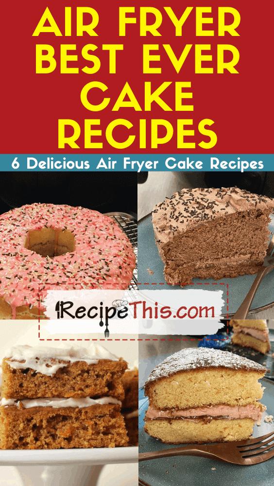 air fryer best ever cake recipes