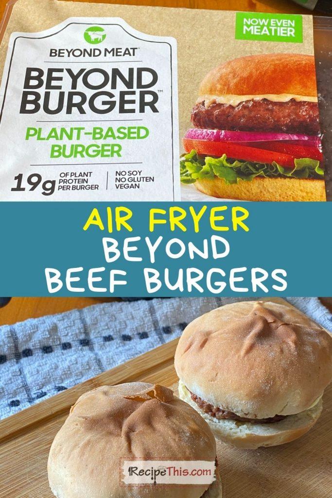 air fryer beyond beef burgers recipe