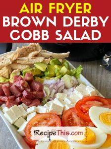 air fryer brown derby cobb salad recipe
