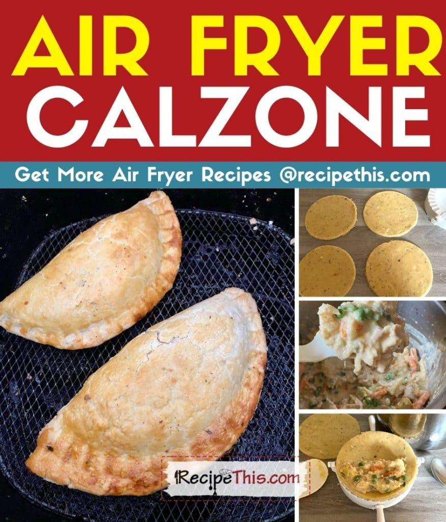 air fryer calzone step by step