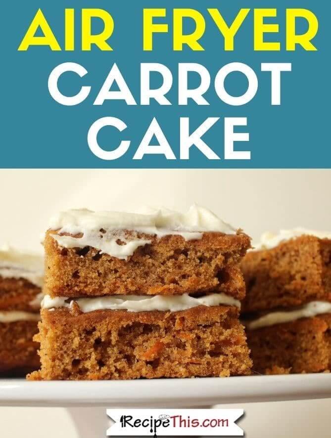 air fryer carrot cake recipe