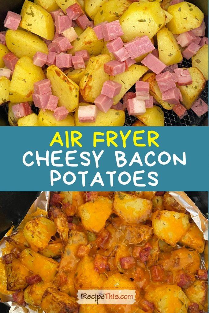 air fryer cheesy bacon potatoes recipe