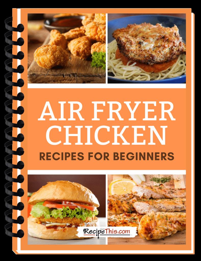 air fryer chicken recipes cookbook binder