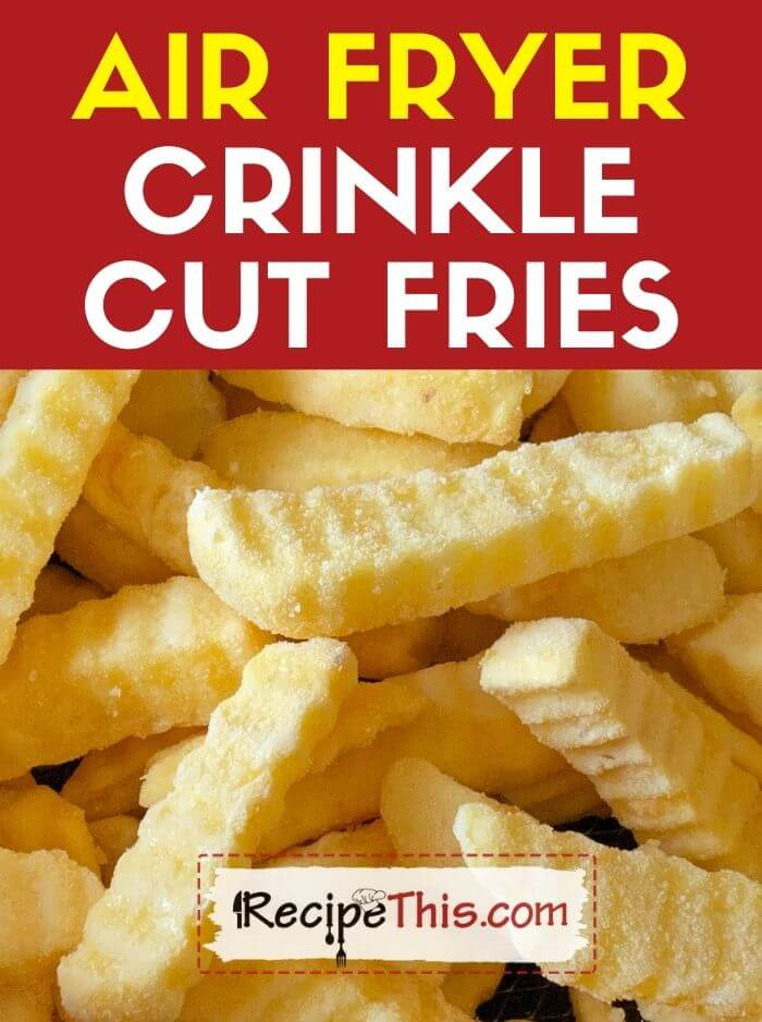 air fryer crinkle cut fries at recipethis.com
