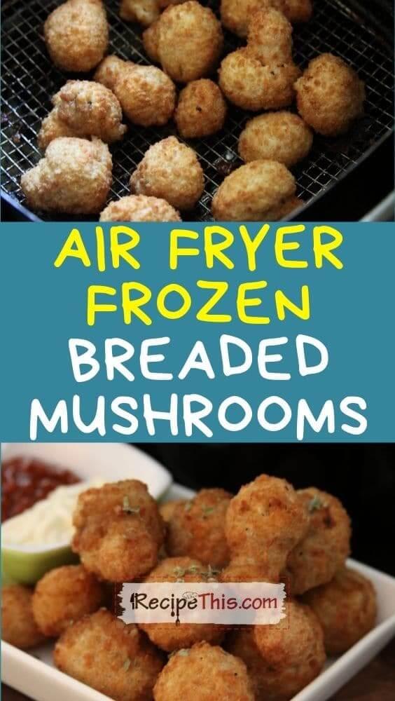 air fryer frozen breaded mushrooms at recipethis.com