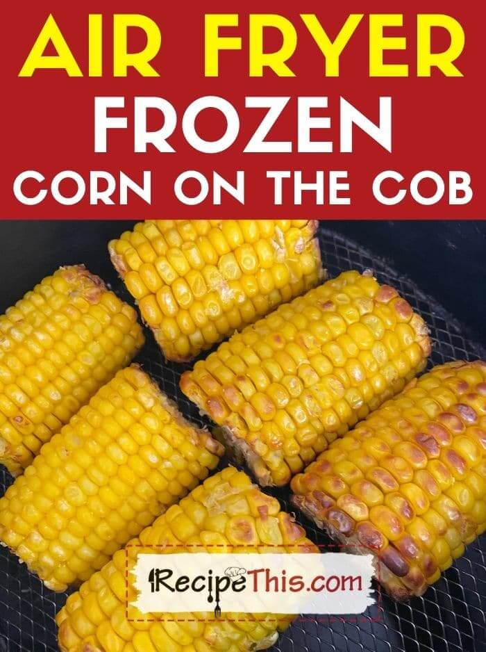 air fryer frozen corn on the cob at recipethis.com