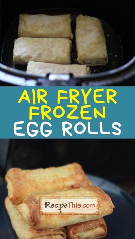 air fryer frozen egg rolls at recipethis.com