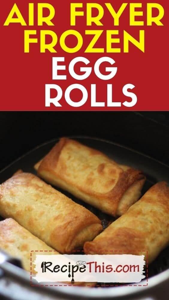 air fryer frozen egg rolls recipe