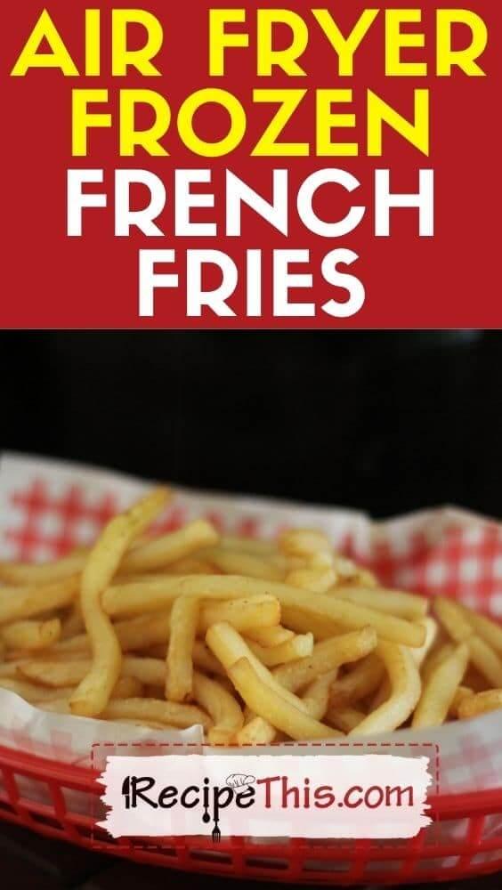 air fryer frozen french fries recipe